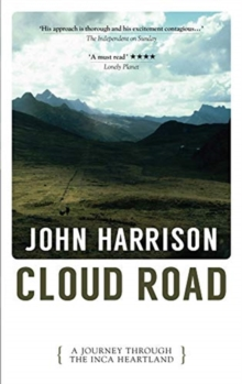 Cloud Road : A Journey Through the Inca Heartland, Paperback / softback Book