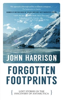 Forgotten Footprints : Lost Stories in the Discovery of Antarctica, Paperback / softback Book