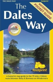The Dales Way : A footprint map-guide to the 79 mile route between Ilkley & Bowness-on-Windermere, Sheet map, folded Book