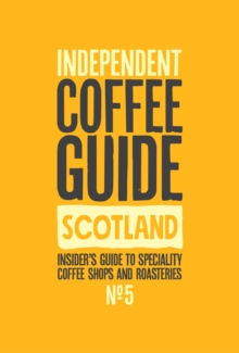 Scottish Independent Coffee Guide: No 5, Paperback / softback Book