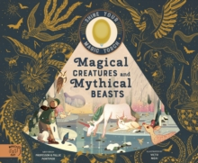 Magical Creatures and Mythical Beasts : Includes magic torch which illuminates more than 30 magical beasts, Hardback Book