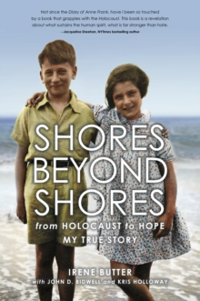 Shores Beyond Shores : from Holocaust to Hope My True Story, Paperback / softback Book