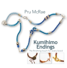 Kumihimo Endings : The finishing touch for every braid, Paperback / softback Book