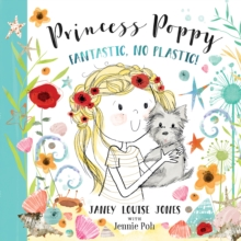 Princess Poppy : Fantastic, no Plastic, Paperback / softback Book