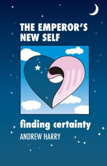 The Emperor's New Self : Finding Certainty, Hardback Book