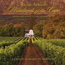 South Africa's Winelands of the Cape : From Cape Point to the Orange River, Hardback Book