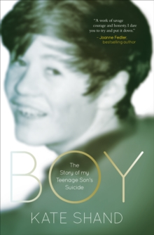 Boy:The Story of my Teenage Son's suicide, EPUB eBook