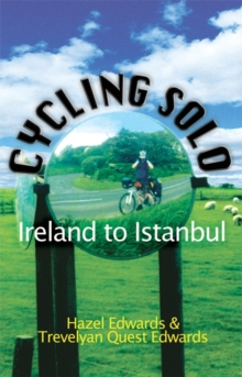 Cycling Solo : Ireland to Istanbul, Paperback / softback Book