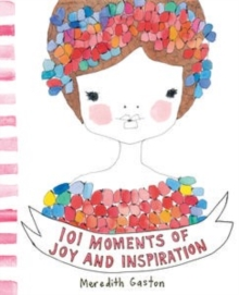 101 Moments of Joy and Inspiration, Hardback Book