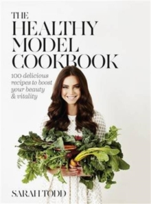 The Healthy Model Cookbook, Hardback Book