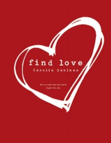 Find Love : How to Meet the One Who's Right for You, Paperback / softback Book
