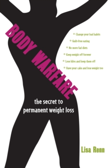 Body Warfare : The Secret to Permanent Weight Loss, Paperback / softback Book