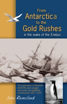 From Antarctica to the Gold Rushes, Paperback / softback Book