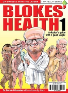 Blokes' Health 1 : A doctors guide with a good laugh!, Paperback / softback Book
