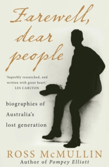 Farewell, Dear People: Biographies Of Australia's Lost Generation, Paperback / softback Book