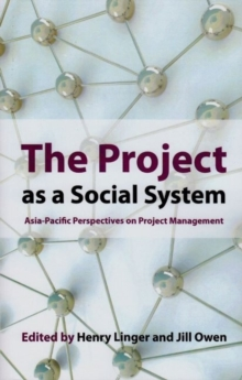The Project as a Social System : Asia Pacific Perspectives on Project Management, Paperback Book