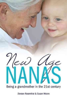 New Age Nanas : Being a Grandmother in the 21st Century, Paperback / softback Book