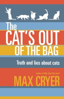 The Cat's Out of the Bag : Truth and Lies About Cats, Paperback Book