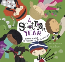 A Scottish Year : Twelve Months in the Life of Scotland's Kids, Hardback Book