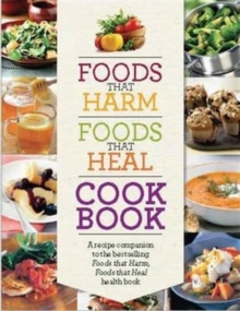 Foods That Harm Foods That Heal Cookbook, Hardback Book