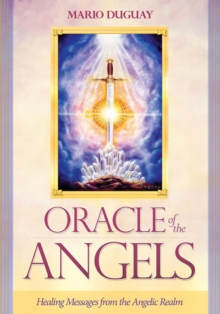 Oracle of the Angels : Healing Messages from the Angelic Realm, Mixed media product Book