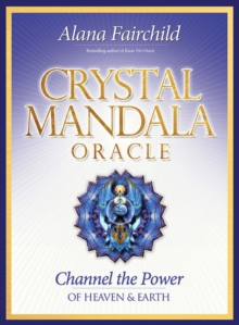 Crystal Mandala Oracle : Channel the Power of Heaven & Earth, Mixed media product Book