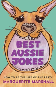 Best Aussie Jokes : How to be the life of the party, Paperback / softback Book