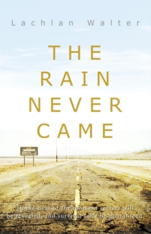 The Rain Never Came, Paperback / softback Book