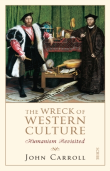 The Wreck of Western Culture : humanism revisited, Paperback / softback Book