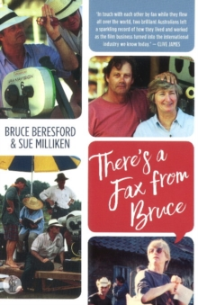 There's a Fax from Bruce : Edited correspondence between Bruce Beresford & Sue Milliken 1989-1996, Paperback / softback Book