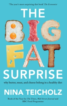 The Big Fat Surprise : Why Butter, Meat, and Cheese Belong in a Healthy Diet, Paperback Book