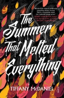 The Summer That Melted Everything, Hardback Book