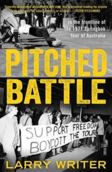 Pitched Battle : in the frontline of the 1971 Springbok tour of Australia, Paperback Book