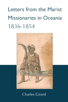 Letters from the Marist Missionaries in Oceania 1836-1854, Paperback Book