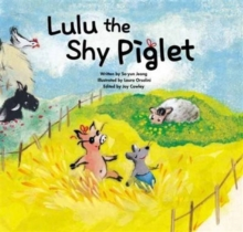 Lulu the Shy Piglet : Overcoming Shyness, Paperback Book