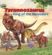 Tyrannosaurus, King of the Dinosaurs, Paperback Book