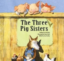 The Three Pig Sisters : Teamwork, Paperback Book