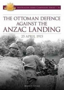 Ottoman Defence Against the ANZAC Landing, Paperback / softback Book