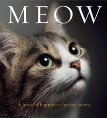 Meow : A book of happiness for cat lovers, Paperback / softback Book