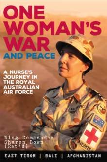 One Woman's War and Peace : A nurse's journey in the Royal Australian Air Force, Paperback / softback Book
