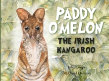 Paddy O'Melon : The Irish Kangaroo, Paperback / softback Book
