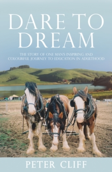 Dare to Dream : The Story of One Man's Inspiring and Colourful Journey to Education in a, Paperback / softback Book