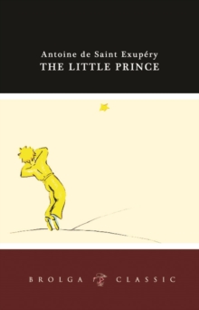 The Little Prince : Brolga Classic, Paperback / softback Book