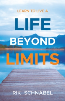 Learn to Live a Life Beyond Limits, Paperback / softback Book