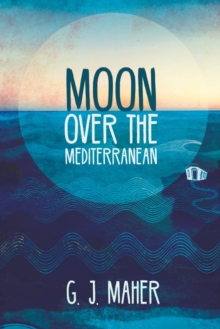 Moon Over the Mediterranean, Paperback / softback Book