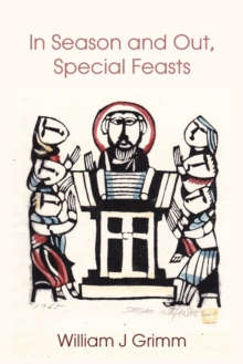In Season and Out, Special Feasts : Special Feasts, Paperback / softback Book