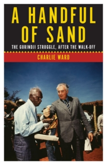A Handful of Sand : The Gurindji Struggle, After the Walk-off, Paperback Book