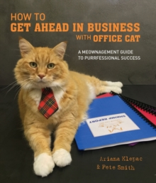 How to Get Ahead in Business with Office Cat, Hardback Book