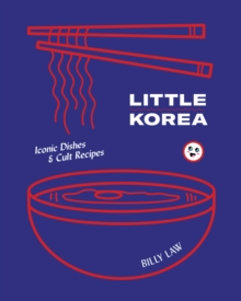 Little Korea : Iconic dishes & cult recipes, Hardback Book