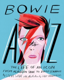 Bowie A-Z: The Life of an Icon: From Aladdin Sane to Ziggy Stardust, Hardback Book